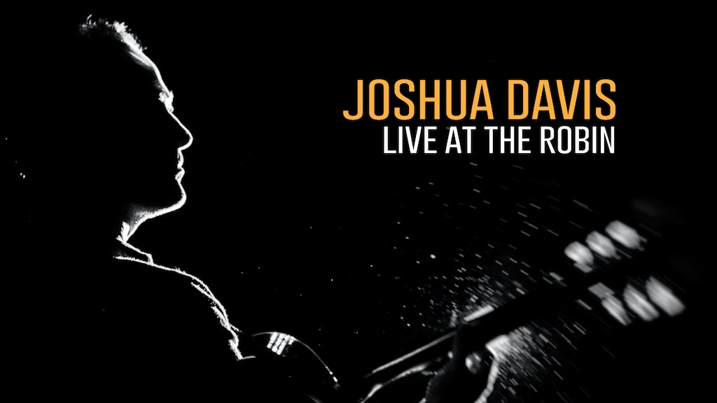 Joshua Davis - Live at the Robin project video thumbnail
