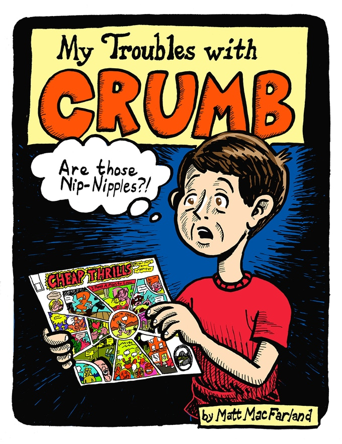 My Troubles with Crumb by Matt MacFarland
