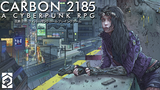 Click here to view Carbon 2185 | A Cyberpunk RPG