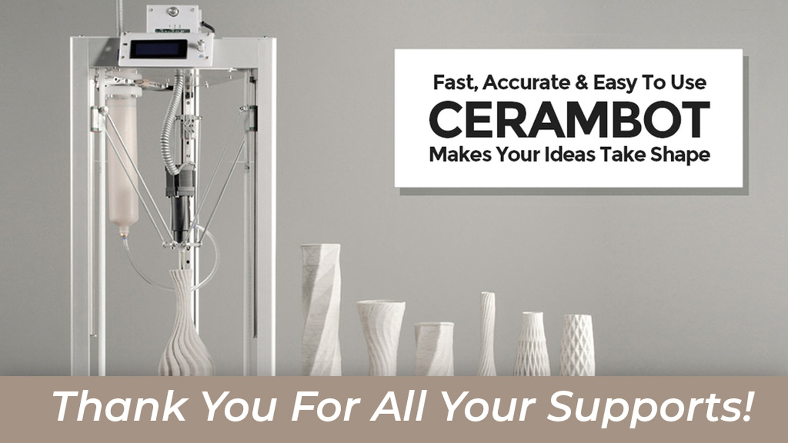 Fast, accurate and easy to use, CERAMBOT makes your ideas take shape