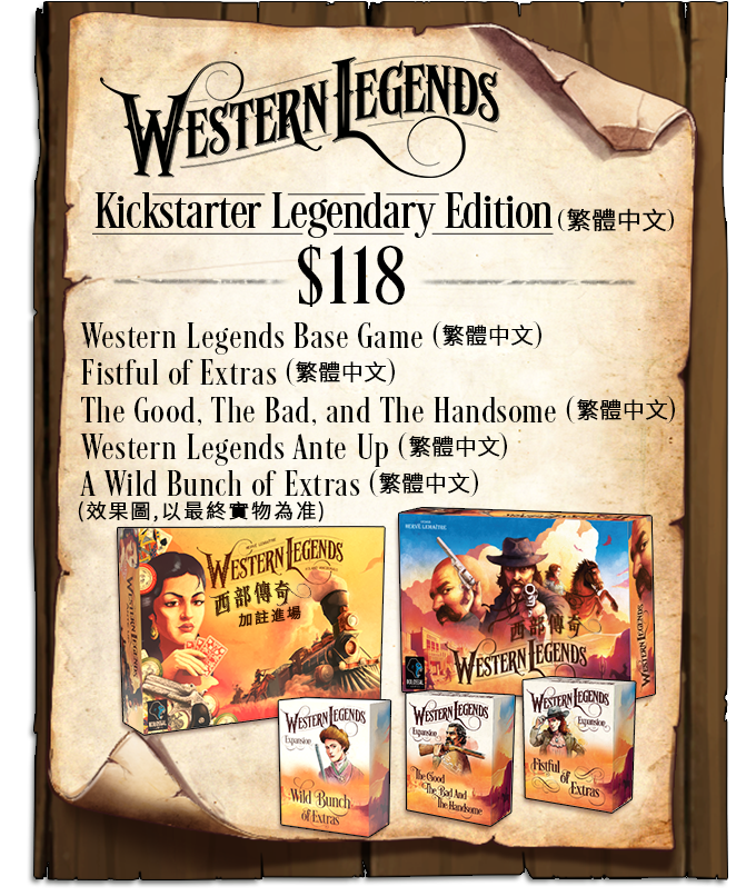 Games in this bundle will be fully translated into Traditional Chinese. Backers of this bundle will have their games shipped in two separate packages. The Base Game, Fist Full of Extras, and The Good The Bad and the Handsome will be translated and shipped to backers first, followed by Ante Up and Wild Bunch of Extras. Shipping costs for the Chinese Kickstarter Legendary Bundle is listed in the Shipping section below.