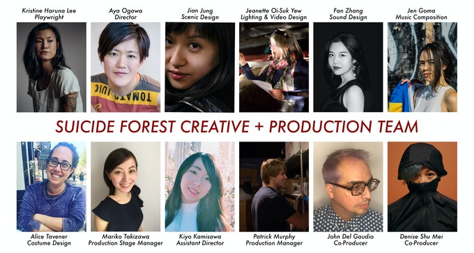 CREATIVE & PRODUCTION TEAM | Top Row (L&R): Kristine Haruna Lee (Playwright), Aya Ogawa (Director), Jian Jung (Scenic Design), Jeanette Oi-Suk Yew (Lighting & Video Design), Fan Zhang (Sound Design), Jen Goma (Music Composition) | Bottom Row (L-R): Alice Tavener (Costume Design), Mariko Takizawa (Production Stage Manager), Kiyo Kamisawa (Assistant Director), Patrick Murphy (Production Manager), John Del Gaudio & Denise Shu-Mei (Co-Producers).