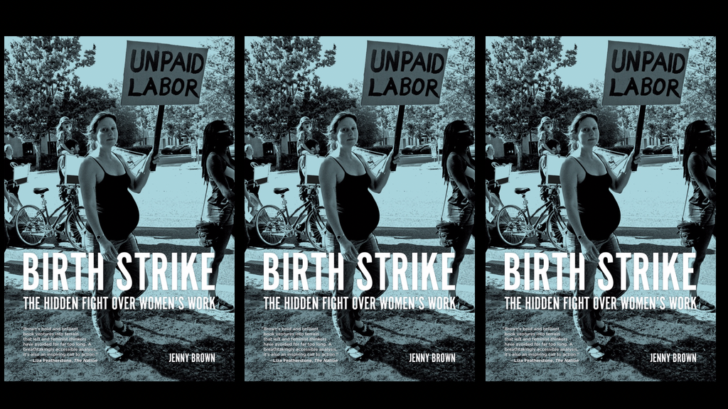 Birth Strike: The Hidden Fight over Women's Work project video thumbnail