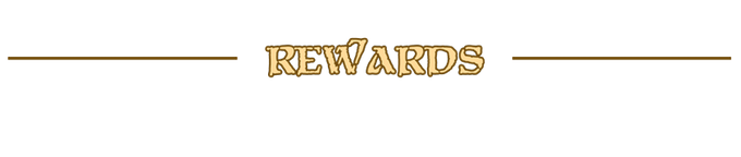 refer to the rewards section to the right for full details