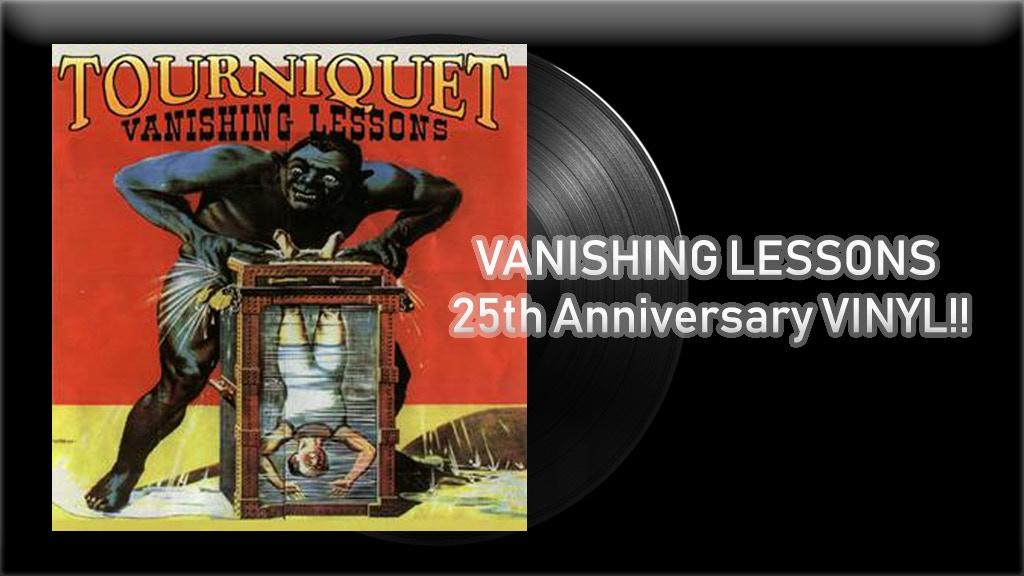 Tourniquet: VANISHING LESSONS - 25th Anniversary VINYL!! project video thumbnail