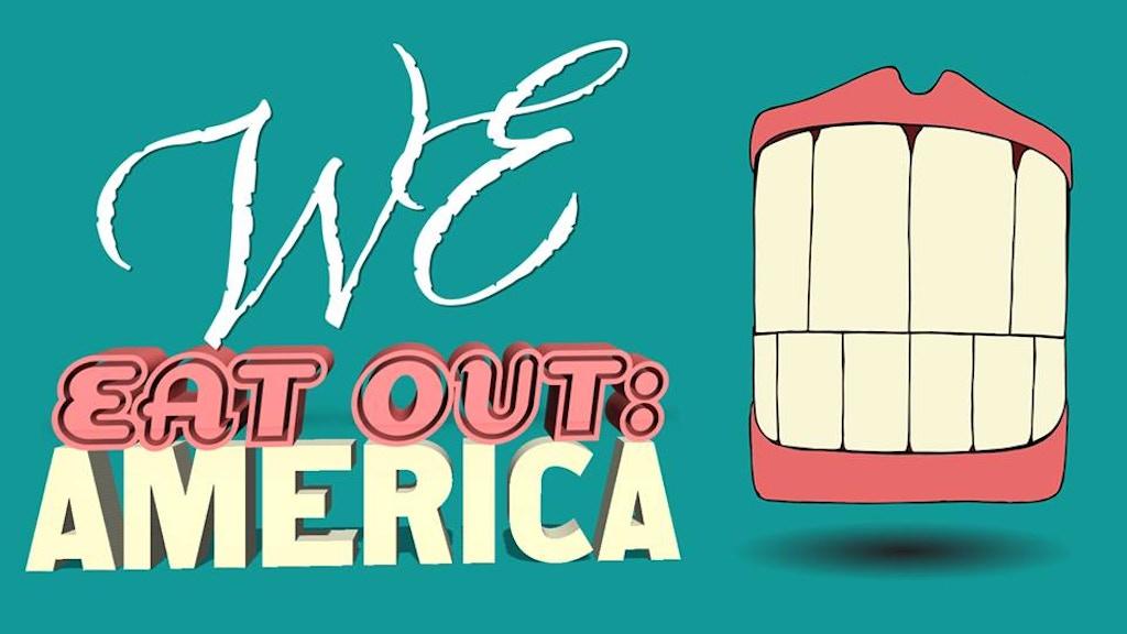 W.E. Eat Out: America