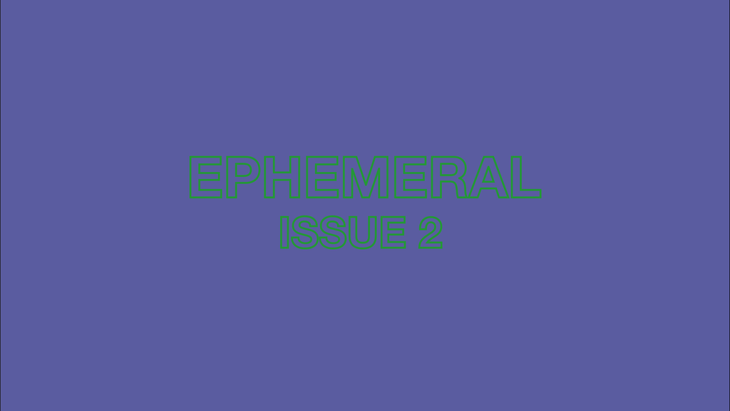 Ephemeral: Issue 2 project video thumbnail