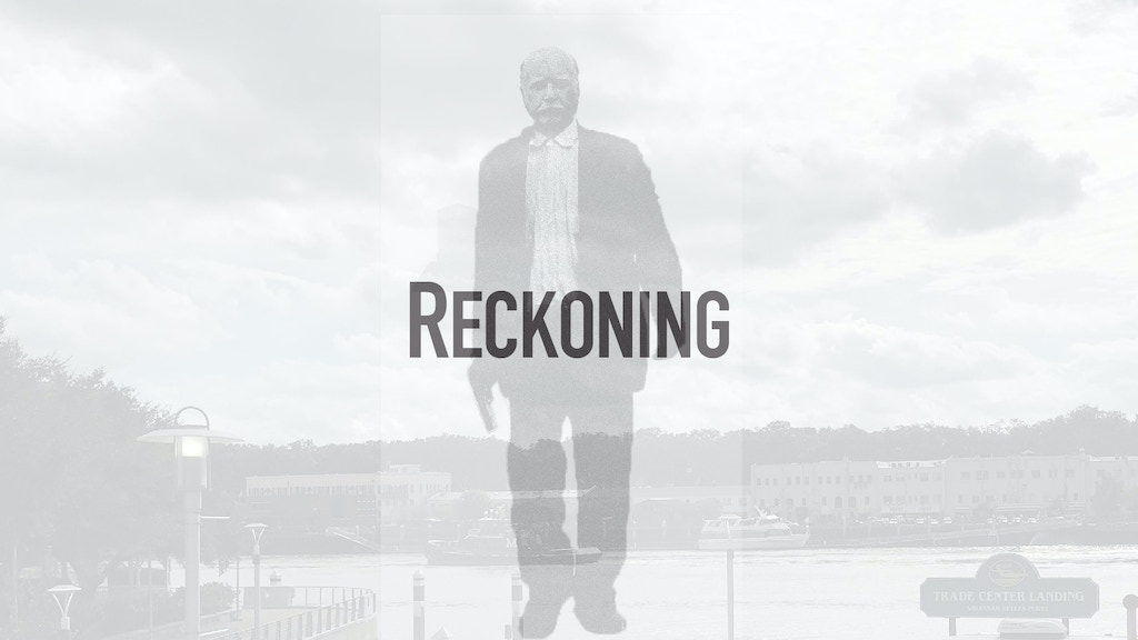 Reckoning, the film. Lets get 'er finished.