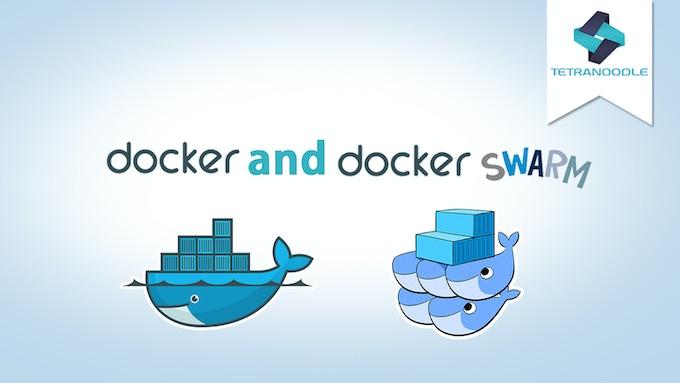 Docker and Docker Swarm