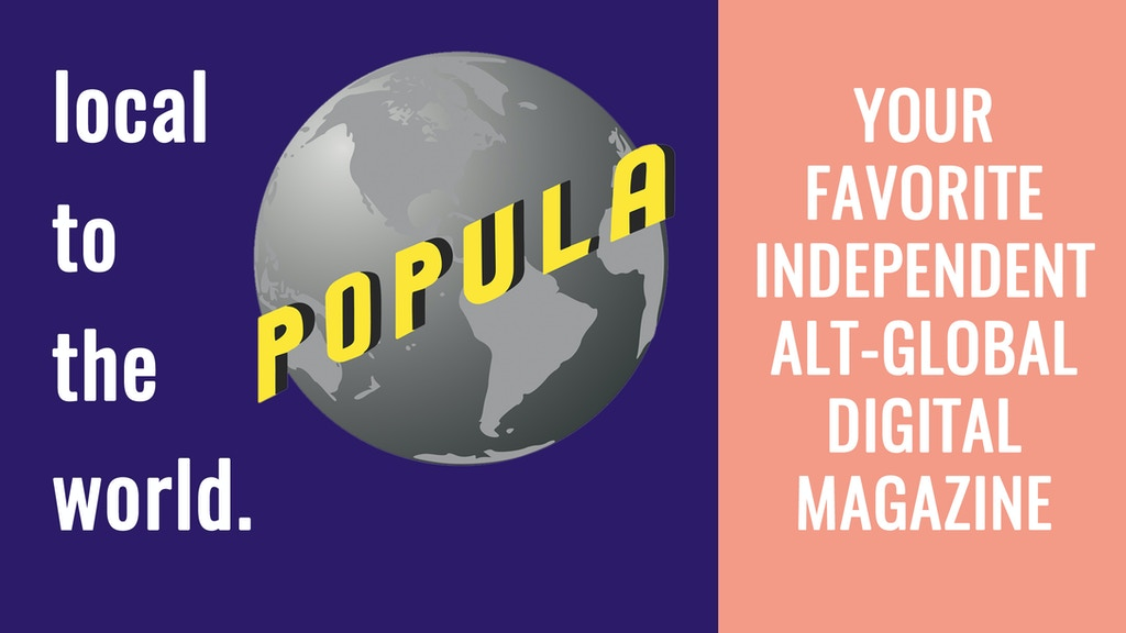 Popula: the Alt-Global Magazine of News and Culture project video thumbnail