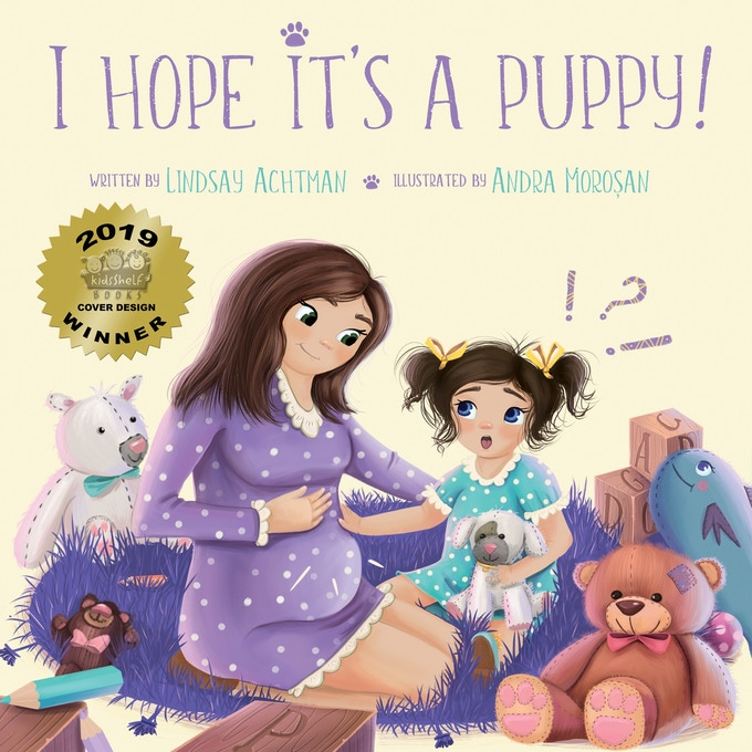 """I Hope It's A Puppy!"" is already becoming an award winning book and I could not be more excited! We took gold in KidsShelf Book's Cover Design Contest, huge thank you to our wonderful illustrator Andra Morosan!"