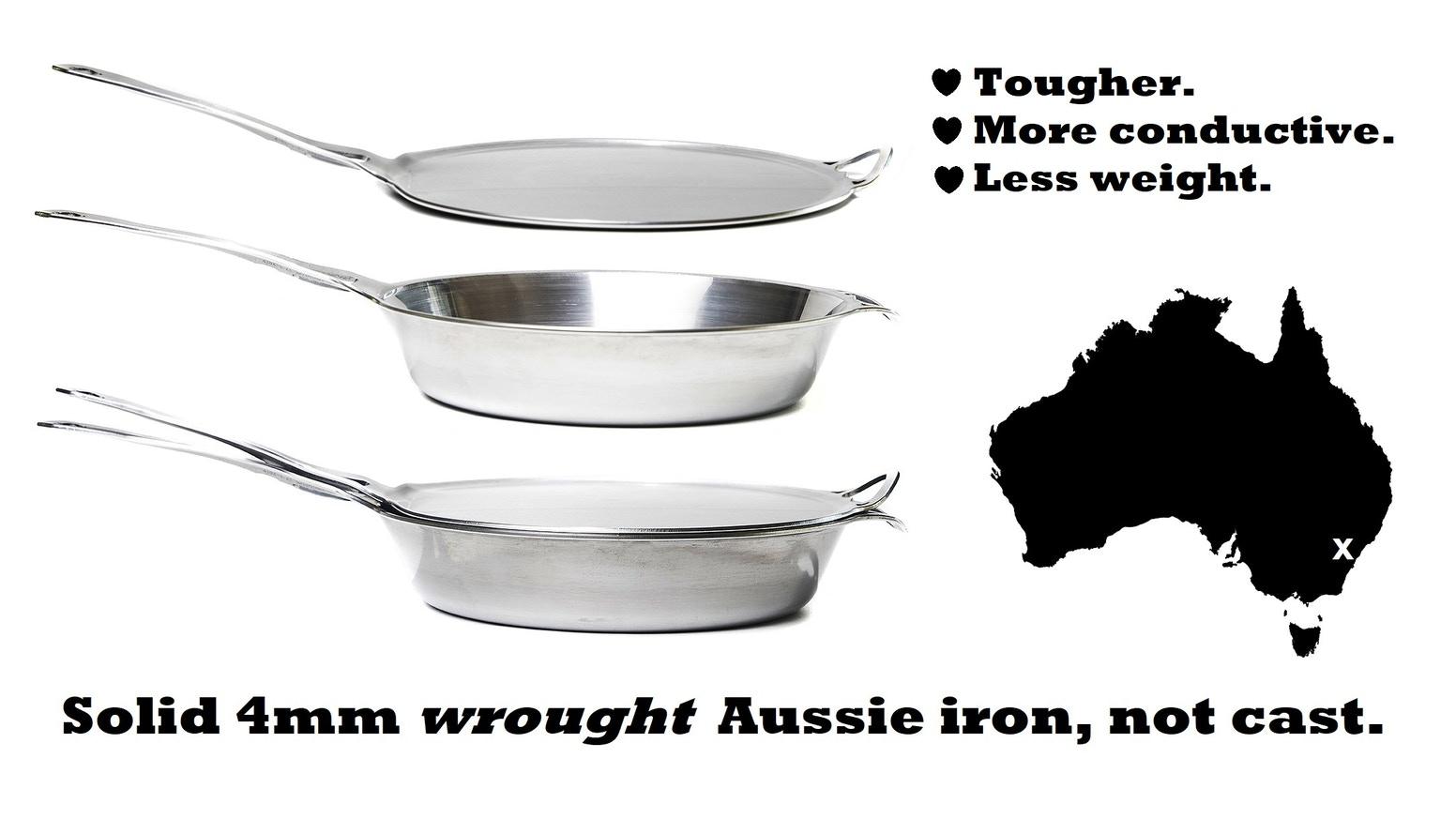 Indestructible extra HD: No warping, fast & even heating, for powerful induction, fire, restaurant...for GENERATIONS. 100% made in Oz!
