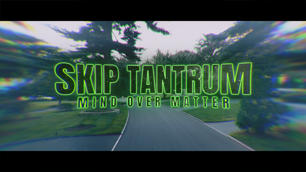 Skip Tantrum: Mind Over Matter project video thumbnail