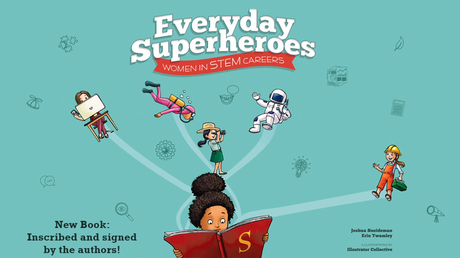 A children's book tackling stereotypes in STEM, by sharing the colorful stories of 26 diverse women from an astronomer to zoologist.