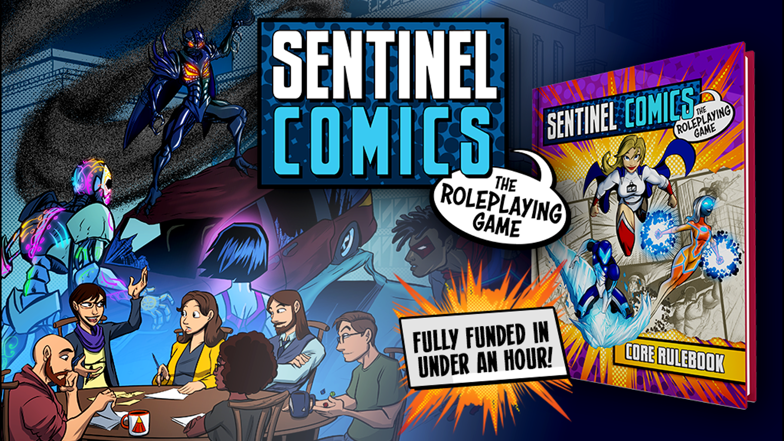 An all-new tabletop roleplaying game system based in the exciting world of Sentinel Comics!