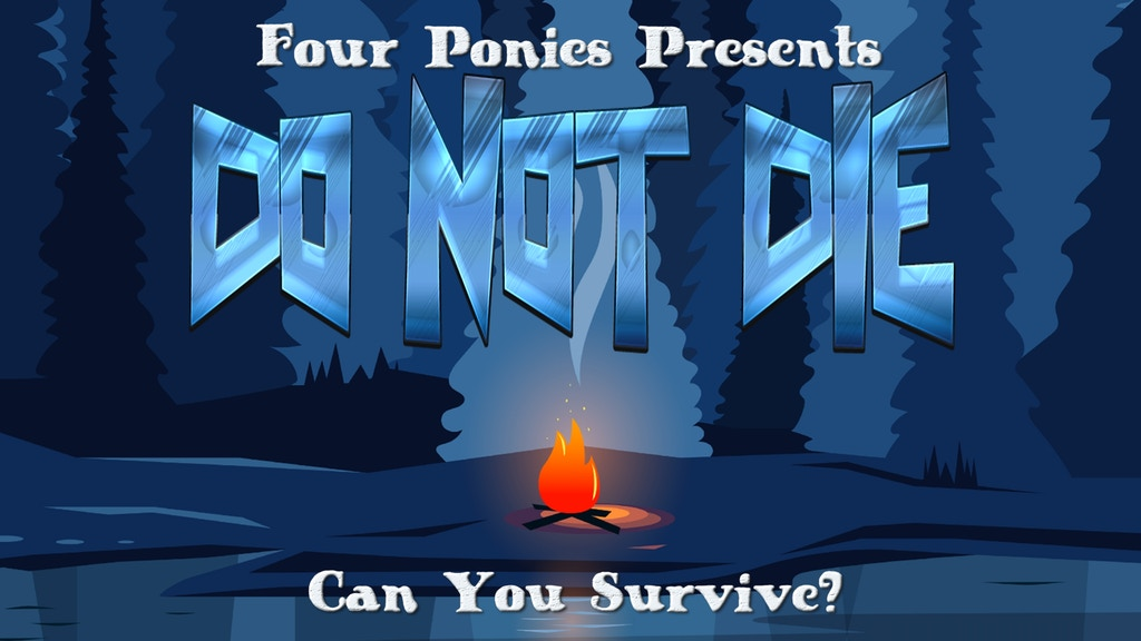 Four Ponies Presents - DO NOT DIE