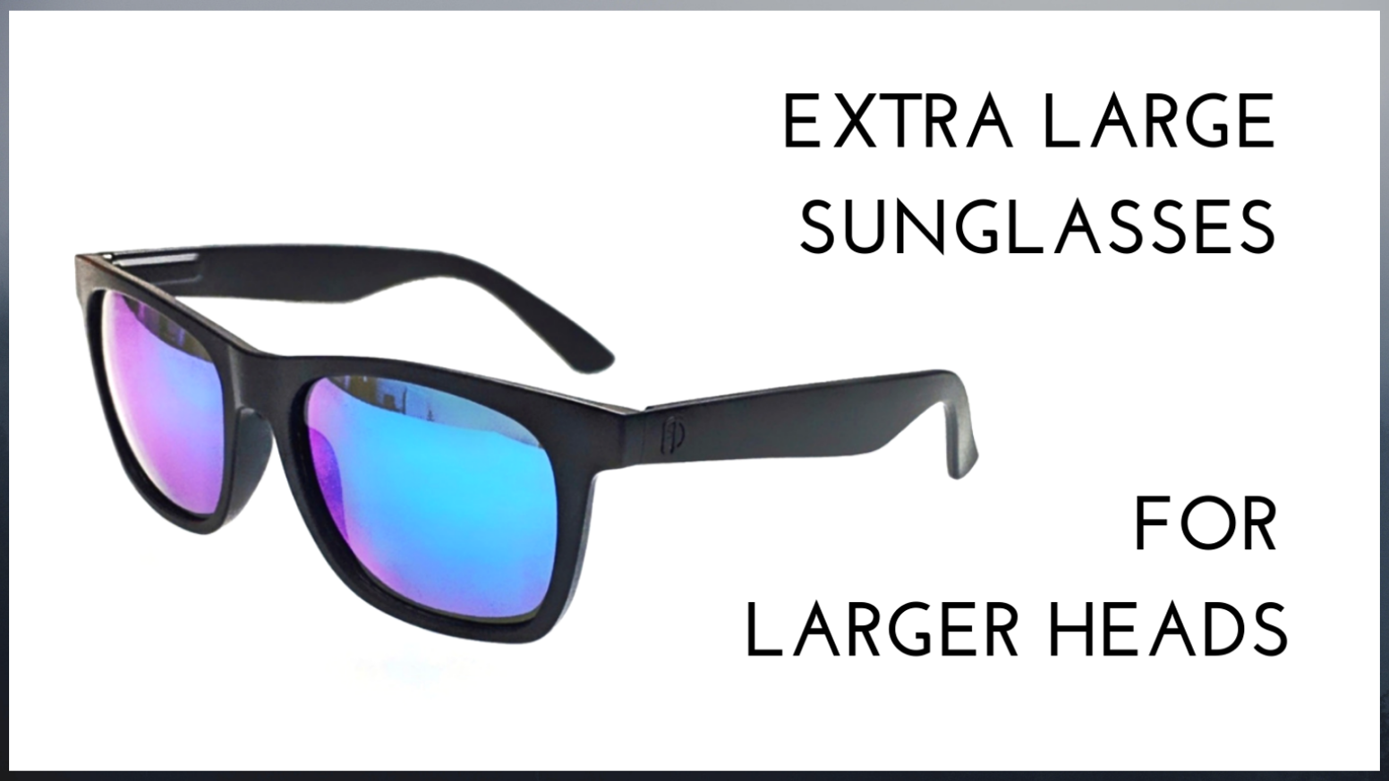83b6d792c7 Extra large sunglasses for larger heads by Ben Saperia — Kickstarter