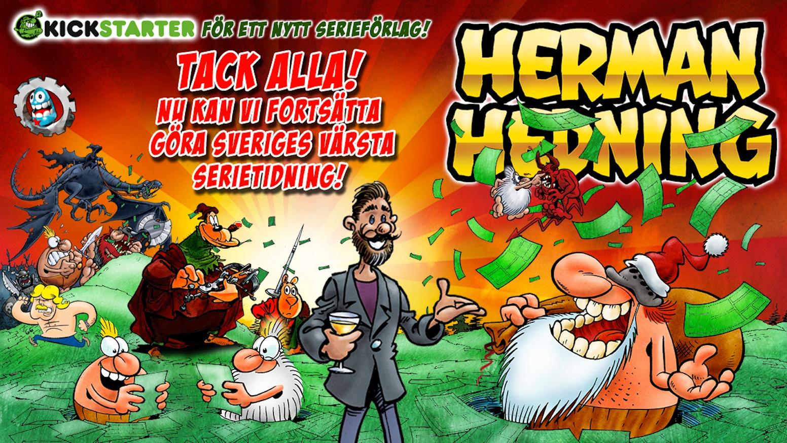 Herman Hedning-tidningen lades ned Egmont 2018. Det var det bästa som kunde hända! Det tvingade oss att försöka starta ett nytt SERIEFÖRLAG! Och DET GJORDE VI!