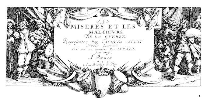 Frontis piece of Jacques Callot's 1633 engravings Les Miseres et Les Mal-heurs de la Guerre