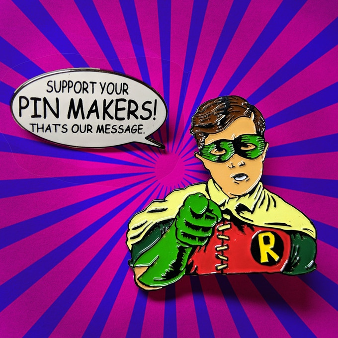 Robin - Support Your Pinmakers!