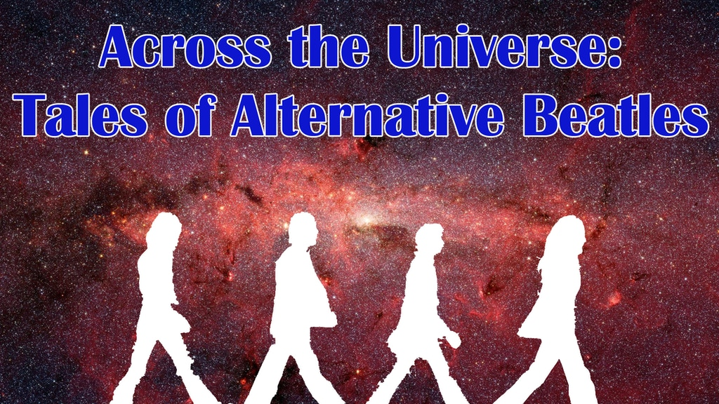 Across the Universe: Tales of Alternative Beatles project video thumbnail