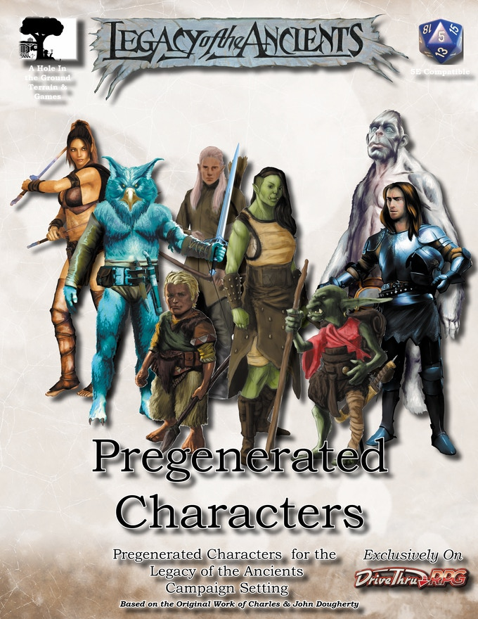 Pregenerated Characters For Legacy of the Ancients & Intro Adventure