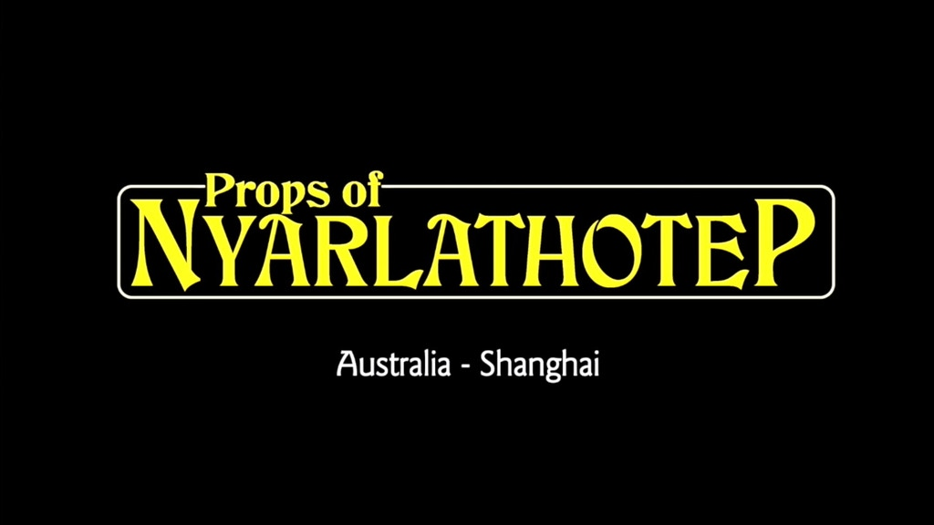 The Props of Nyarlathotep, Australia and Shanghai chapters. project video thumbnail