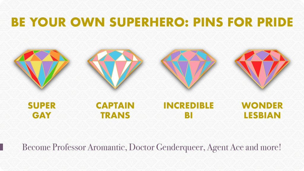 Project image for Be your own superhero: Enamel Pins for Pride