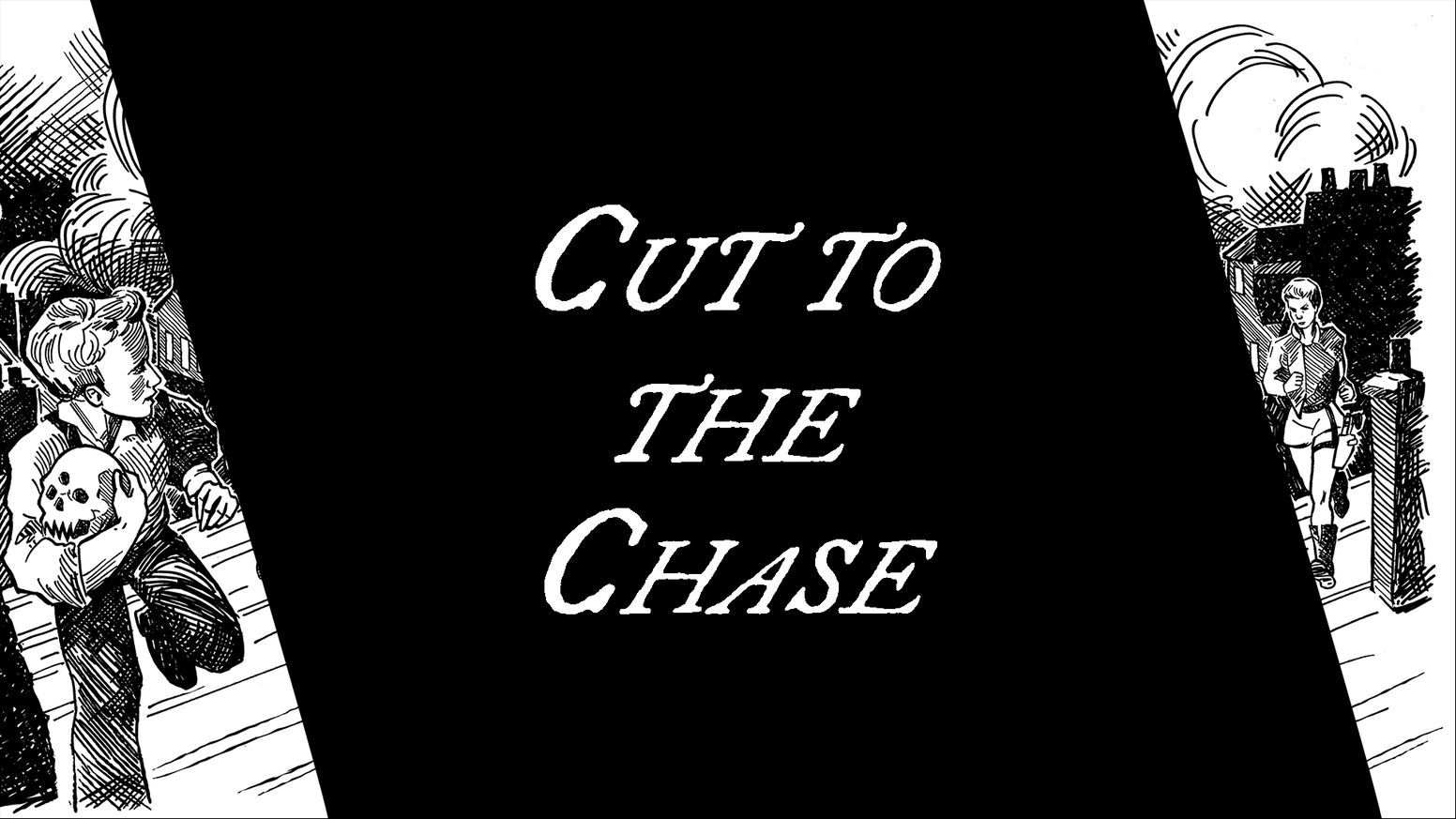 Cut to the Chase by Johnathon Grach — Kickstarter