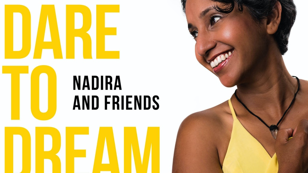 DARE TO DREAM album production by Nadira and Friends