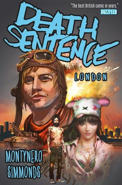 Death Sentence London by Montynero and Martin Simmonds - available from all good comic/book shops and online retailers
