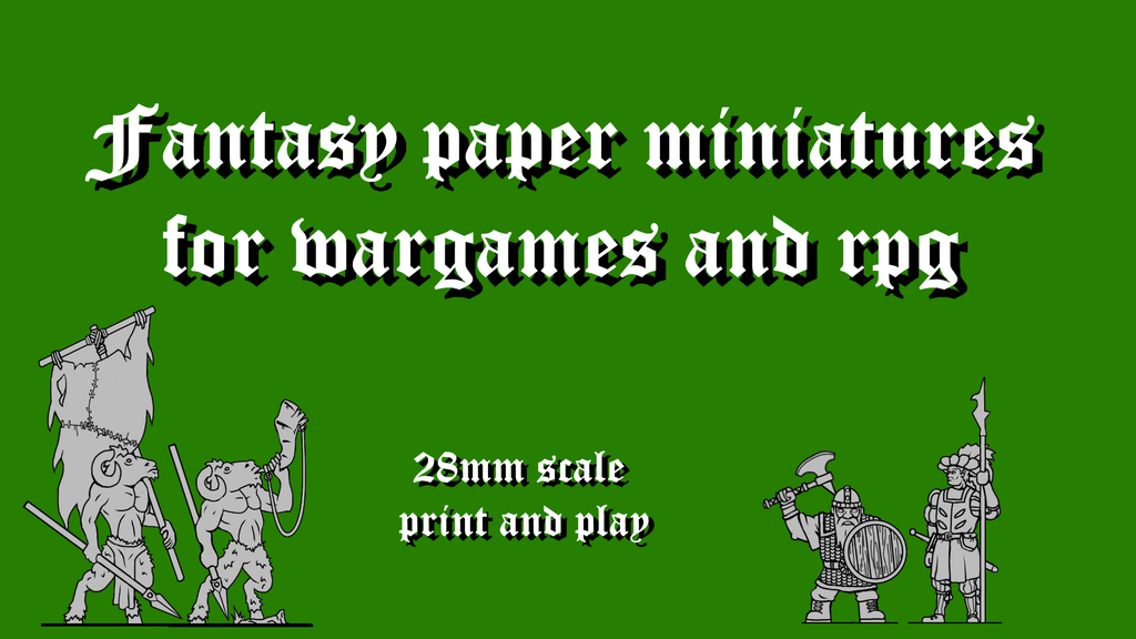 28MM PAPER MINIATURES FOR FANTASY WARGAMES AND RPG