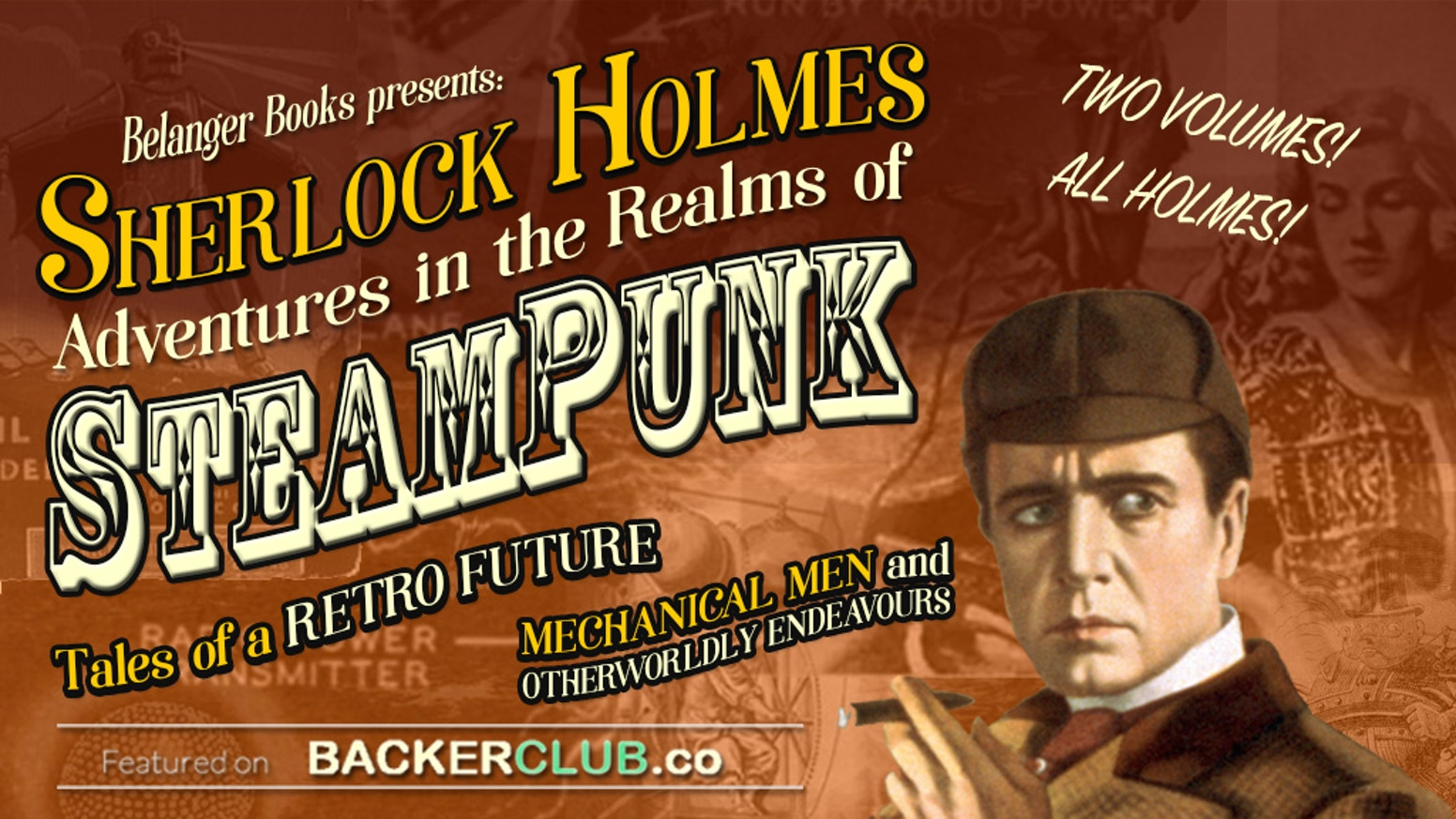 A two volume anthology of  all new Sherlock Holmes adventures with a steampunk edge. See the future as the past intended!