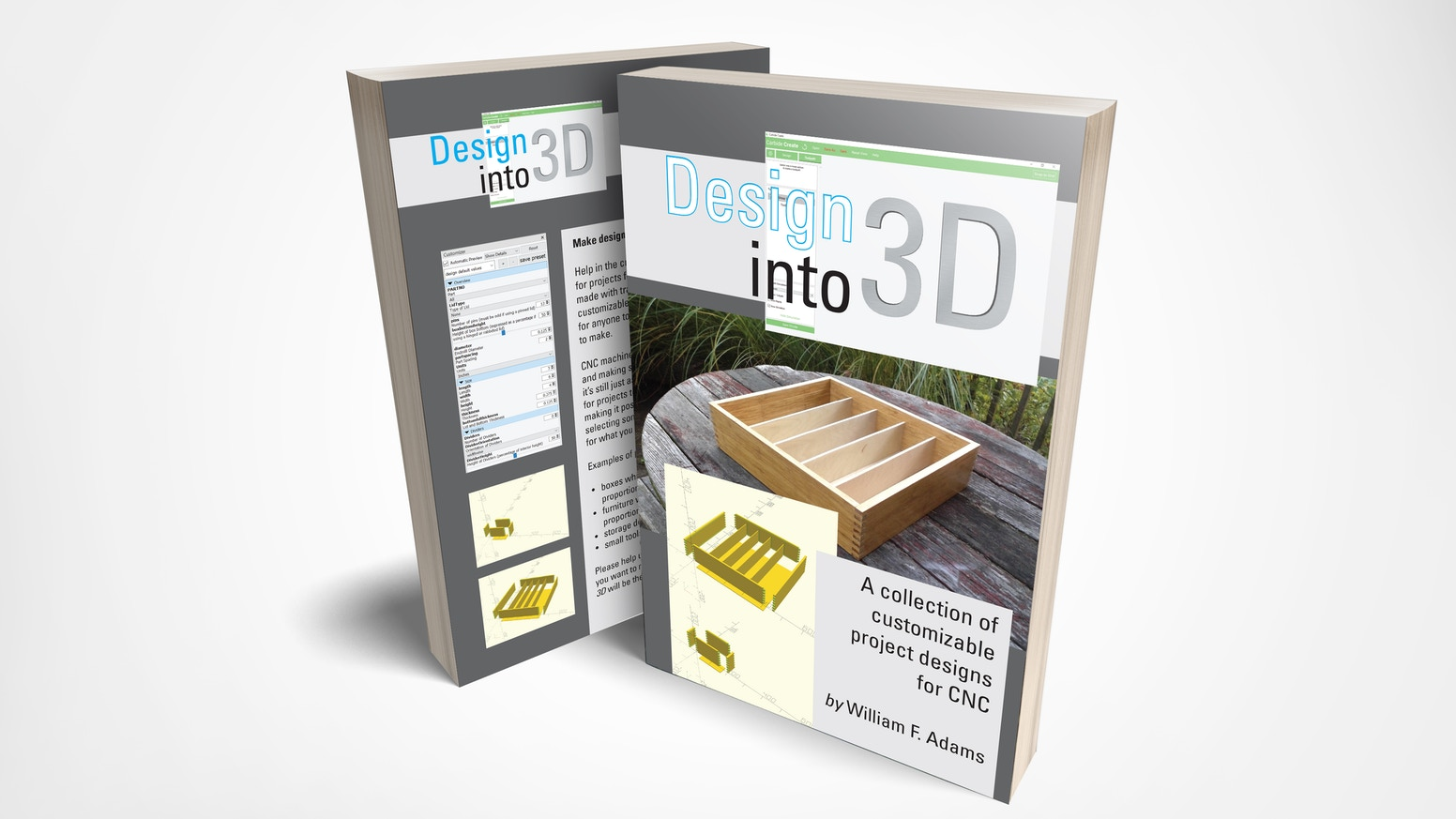 Design into 3D: a book of customizable project designs by William