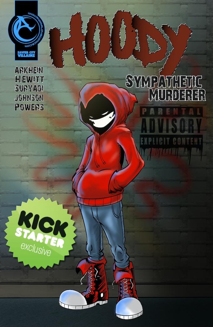 Kickstarter Exclusive Cover for Hoody: Sympathetic Murderer by Robert Powers of Penguino's Revenge fame