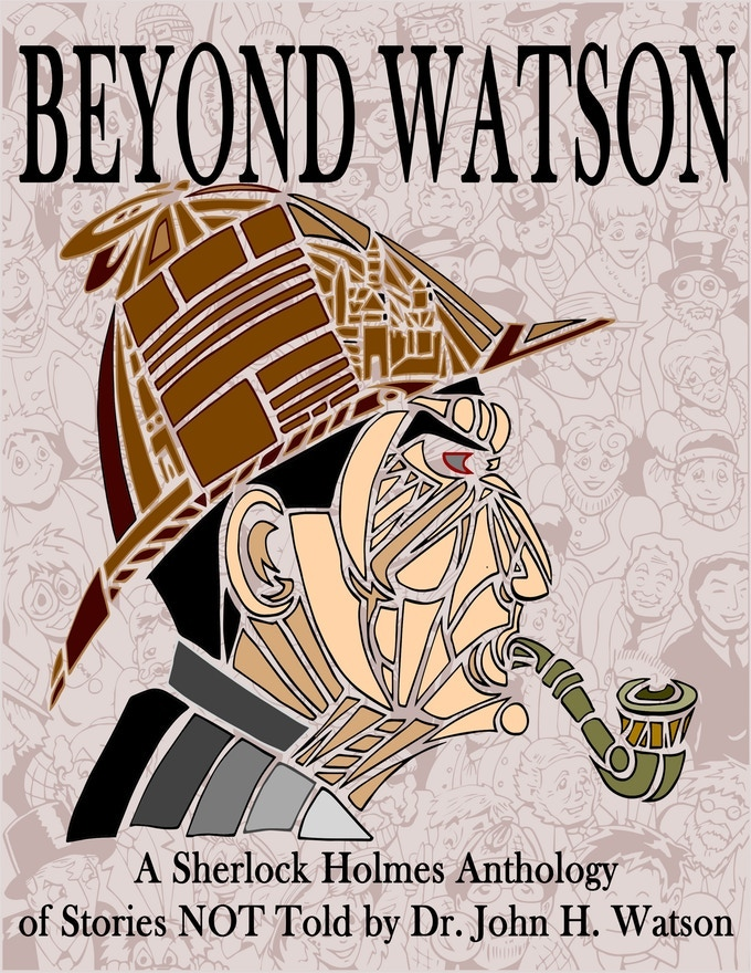 See Holmes Through the Eyes of Other Narrators in Beyond Watson!