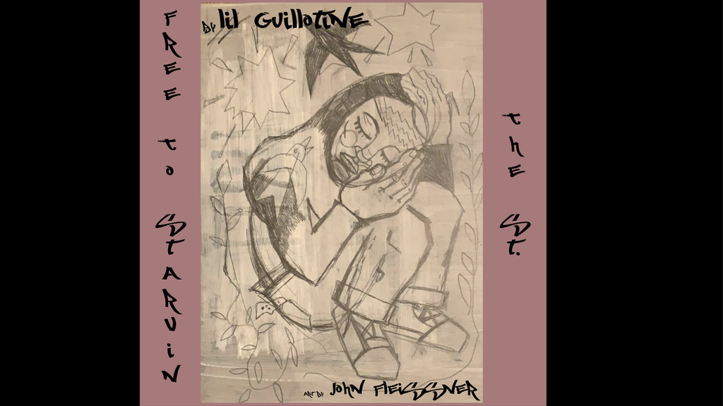 Project image for Free To Starvin The St. Recording & Album by Lil Guillotine