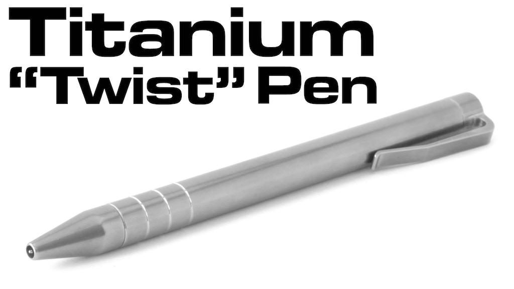 """Project image for Titanium """"Twist"""" Pen (Canceled)"""