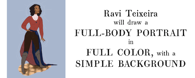 Ravi Teixeira will draw a full-body portrait in full color, with a simple background (5 slots left!)