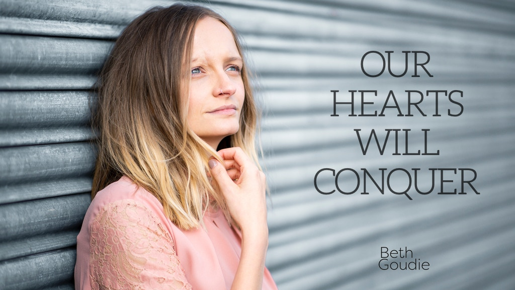 Beth Goudie: Our Hearts Will Conquer project video thumbnail