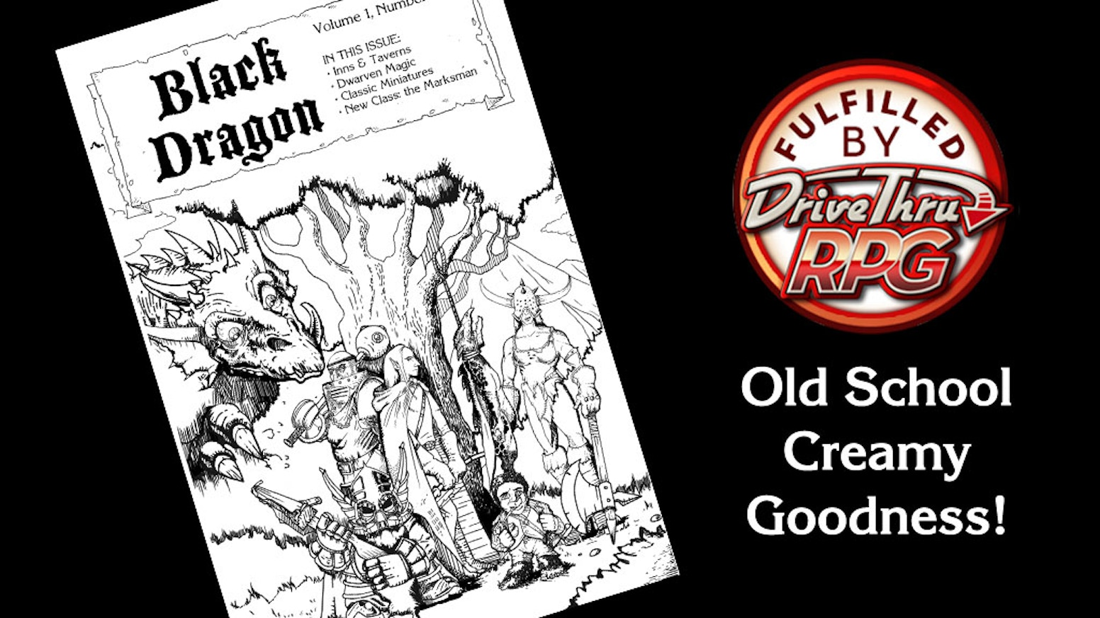 A fanzine for old school roleplaying games, included Advanced D&D, B/X, Labyrinth Lord, Swords & Wizardry, OSRIC, and For Gold & Glory.