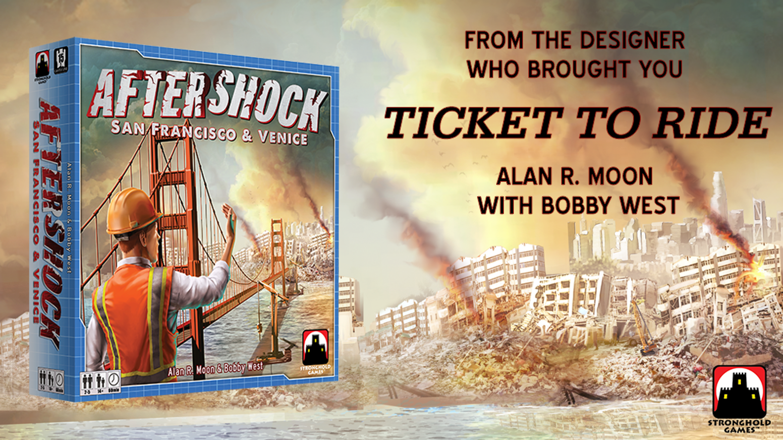 "Stronghold Games presents Alan R. Moon & Bobby West's ""Aftershock: San Francisco and Venice"" - Relaunch!"
