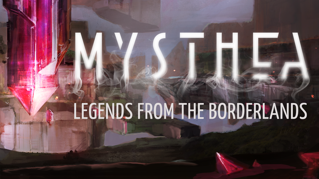 Mysthea: Legends From the Borderlands