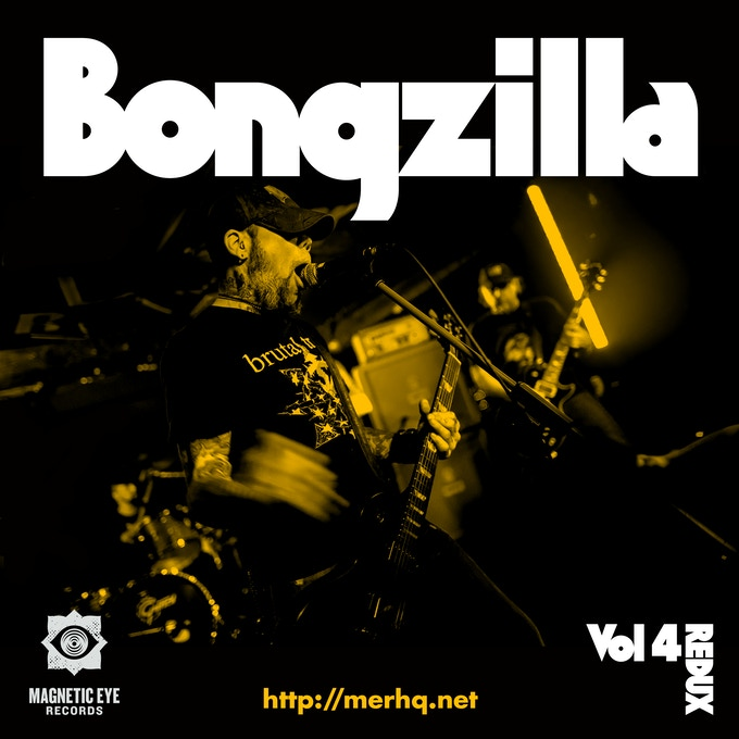 Bongzilla Magnetic Eye Records Vol 4 Redux