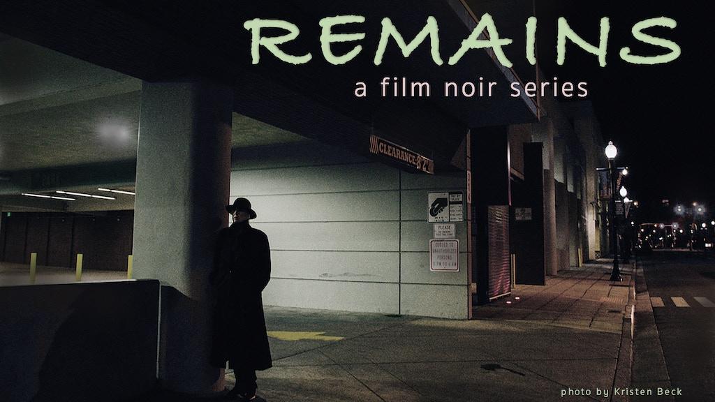 REMAINS the film noir series project video thumbnail