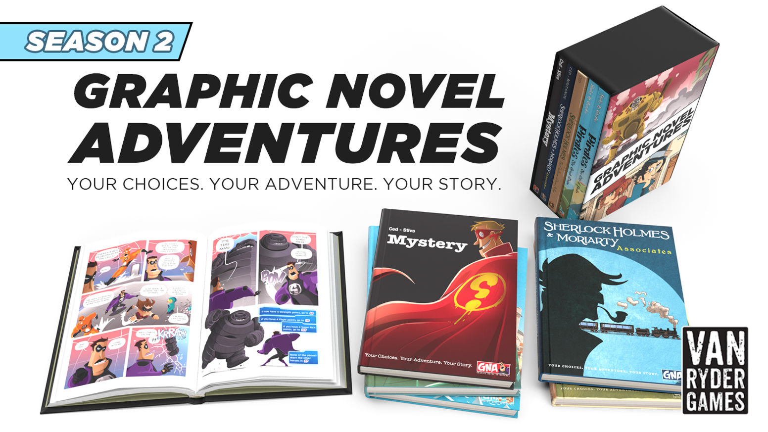 FIVE more books in the Graphic Novel Adventures line of game books. Your Choices. Your Adventure. Your Story.