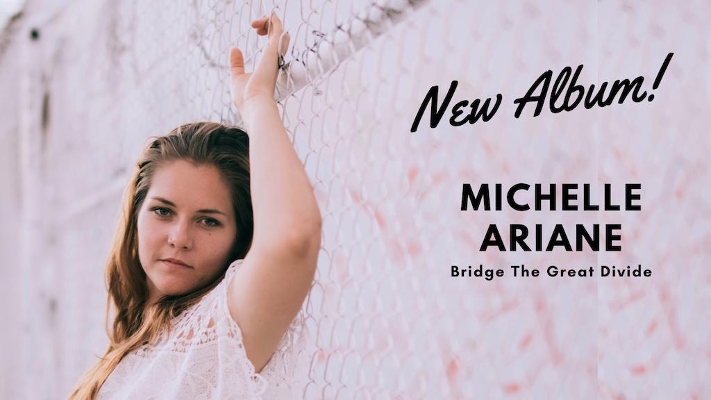 Michelle Ariane: Bridge the Great Divide-Collaborative Album project video thumbnail