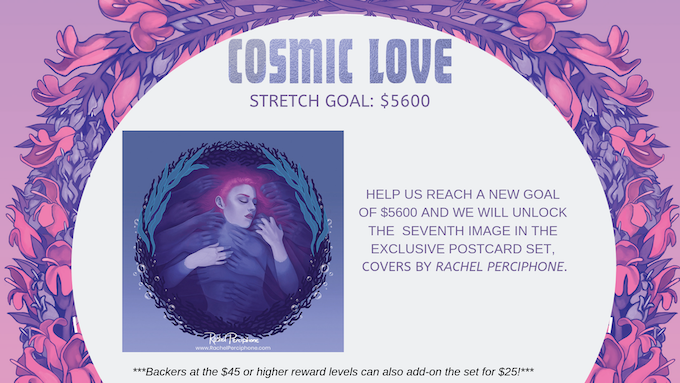 "Postcards are part of the ""How Big, How Blue, How Beautiful"" reward tier. Backers at $45 and higher can also add-on the EXCLUSIVE KICKSTARTER set by Rachel Perciphone for $25."