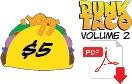 Pledge $5 or more and get the Digital Taco! A PDF Digital Download of PUNK TACO Vol. 2