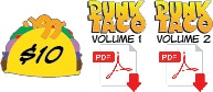 Pledge $10 or more and get the Double Digital Taco! PDF Digital Downloads of PUNK TACO Vol. 1 and 2!